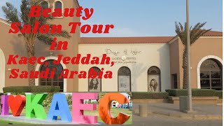 Vlog2: Beauty Salon Tour in Kaec, Jeddah Saudi Arabia