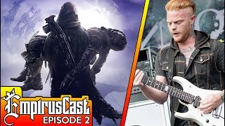 Activision Bungie Got A Divorce Born of Osiris The Simulation - EmpirusCast #2