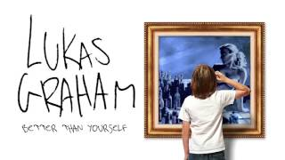 Lukas Graham   Better Than Yourself OFFICIAL AUDIO