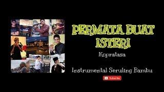 Permata Buat Isteri (cover) Instrumental Seruling - Marus Kamaruddin