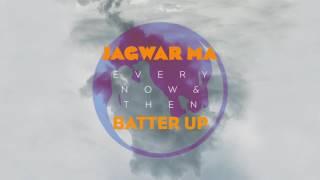 Jagwar Ma // Batter Up [Official Audio]