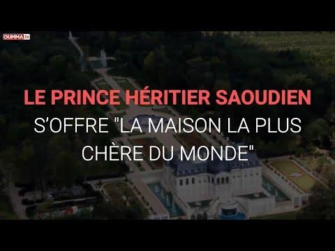 """Le prince héritier saoudien s'offre """"la maison la plus chère du monde"""""""