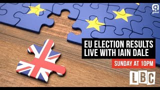 Election Night Live - European Election Results As They Happen - LBC