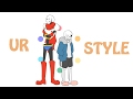【 UnderTale + AUs】 Ur Style