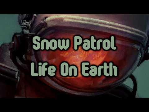 Snow Patrol - Life On Earth [Lyrics on screen]