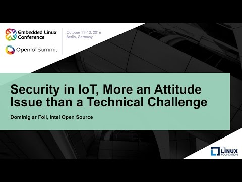 Security in IoT, More an Attitude Issue than a Technical Challenge