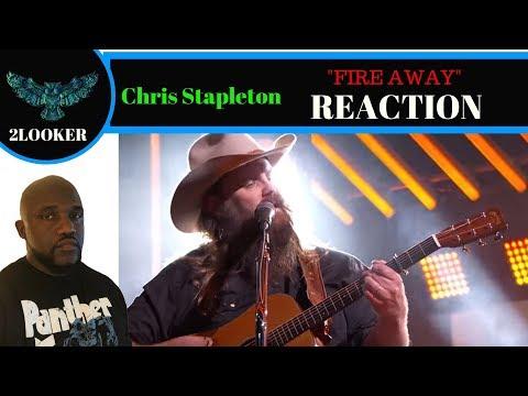 Chris Stapleton- Fire Away - 2Looker Reaction