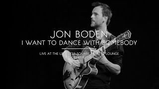 Jon Boden - I Want To Dance With Somebody [Live]