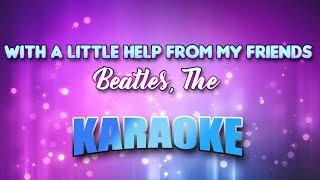 Beatles, The - With A Little Help From My Friends (Karaoke & Lyrics)