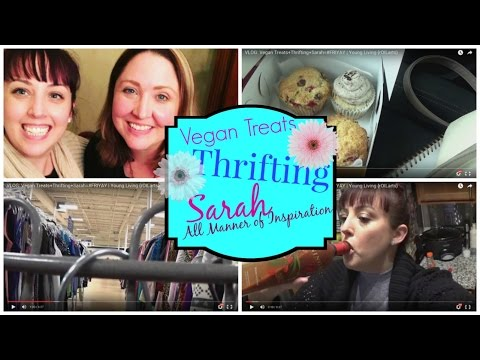 Vegan Treats+Thrifting+Sarah=#FRIYAY | Young Living {rOILarts}