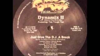 """Just Give The DJ A Break"" Dynamix II featuring Too Tough Tee"