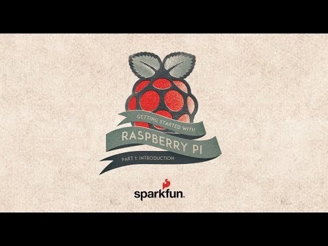 SparkFun Getting Started with Raspberry Pi Part 1: Introduction