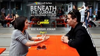 Beneath The Surface | Karan Johar - Part 1