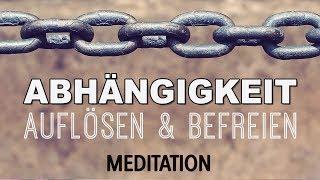 Geführte Meditation: Von Abhängigkeit lösen   Loslassen