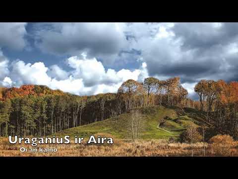 UraganiuS ir Aira - Oi an kalno (Official audio)