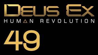 Прохождение Deus Ex: Human Revolution (с живым комментом) Ч. 49