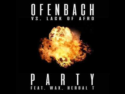 Ofenbach vs. Lack Of Afro feat. Wax And Herbal T - Party (Nishavi Intro Edit) (2018)