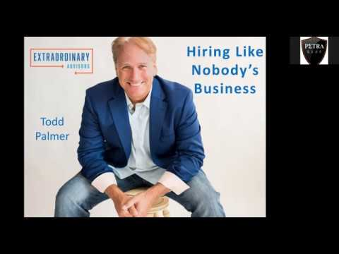 "Petra Presents ""Hiring Like Nobody's Business"" a Webinar by Todd Palmer"