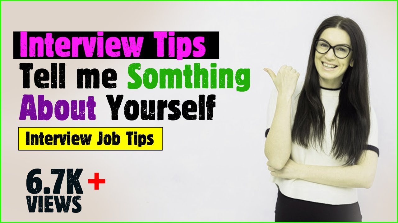 tell me something about yourself interview question tell me something about yourself interview question