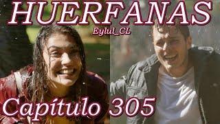 Huérfanas Capítulo 305 Español HD