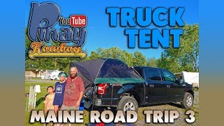 Using our Guide Gear Full Size Truck Tent for the 1st time ( Maine Road Trip 3 )