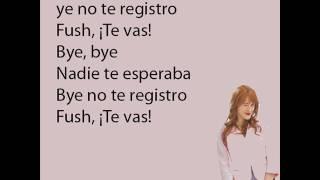 Soy Luna 2 - Fush, ¡Te Vas! - Letra