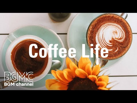 Coffee Life - Flavored Coffee Jazz - Exquisite Instrumental Piano Music for Work, Study, Stress Reli
