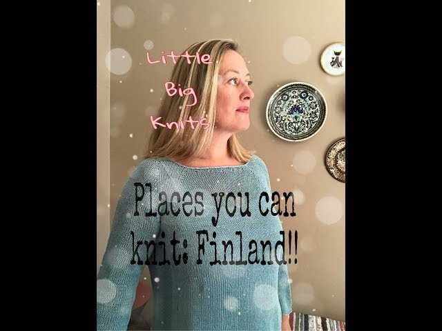 episode 20 - Places you can knit: Finland!!
