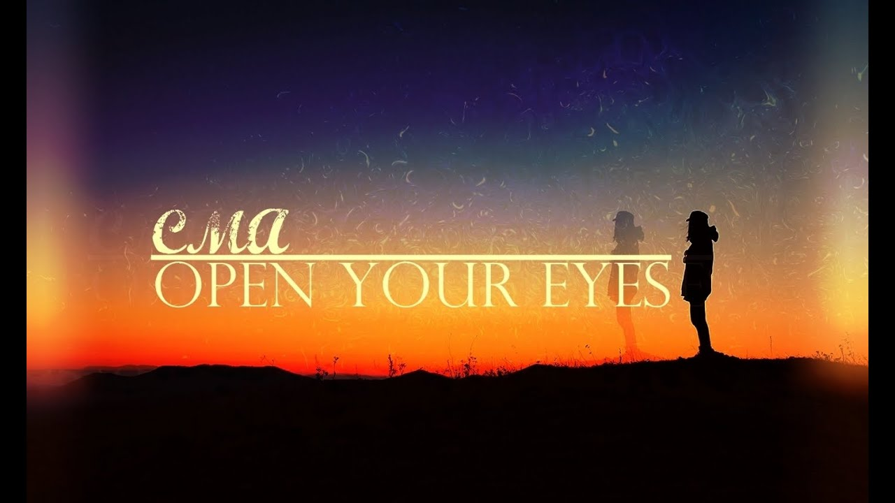 CMA - Open Your Eyes (Melodic Dubstep)