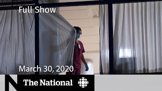 The National for Monday, March 30 — BC and Ontario long-term care homes hit hard by COVID-19