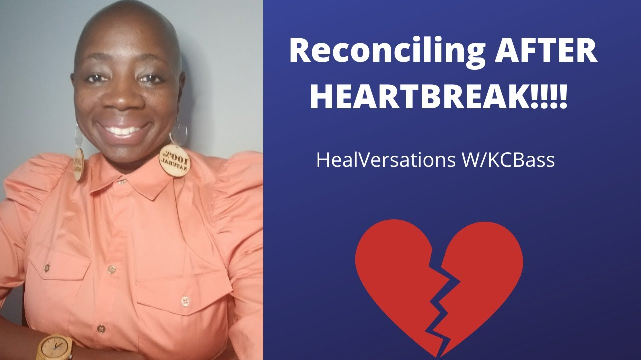 How to Reconcile after Heartbreak| Relationship Goals