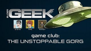 Game Club - The Unstoppable Gorg