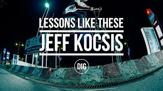 DIG BMX - Lessons Like These - Jeff Kocsis