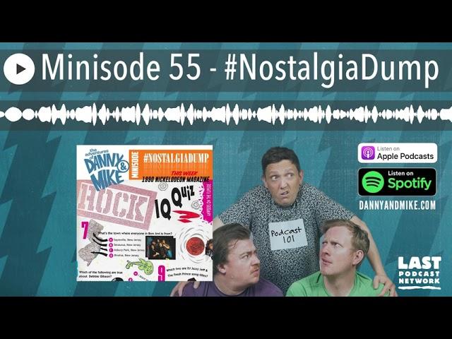 Minisode 55 - #NostalgiaDump