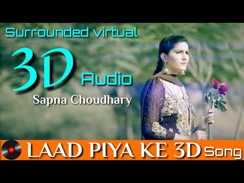 Laad Piya Ke | 3D Audio | Sapna Choudhary | Latest Haryanvi 3D Music