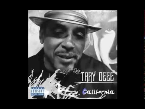 BIG TRAY DEEE feat WC , LATOIYA WILLIAMS & GREEDY MAC - California