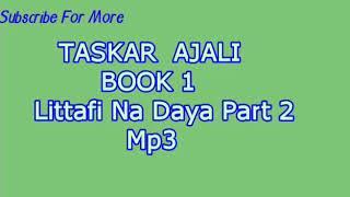 Taskar Ajali Littafi Na Daya part 2