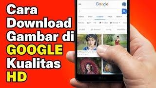 Cara Download Gambar Google Kualitas Besar HD