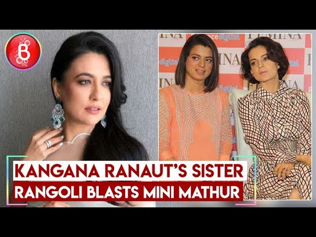 Kangana Ranaut's sister Rangoli blasts Mini Mathur for mocking 'Manikarnika'