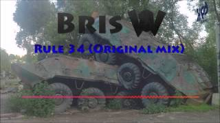 Bris W - Rule 34 (Original Mix) [Free Download]