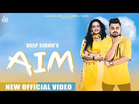 AIM | (Full HD) | Deep Sidhu | New Punjabi Songs 2019 | Latest Punjabi Songs | Jass Records