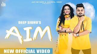 AIM | (Full HD) | Deep Sidhu | New Punjabi Songs 2019 | Latest Punjabi Songs | Jass Records