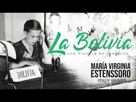María Virginia Estenssoro - La Bolivia, una historia en femenino