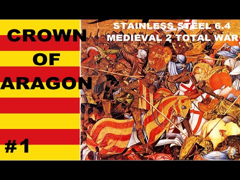 Ep1 Crown of Aragon Stainless Steel 6.4 Medieval 2 Total War Man Of The Hour