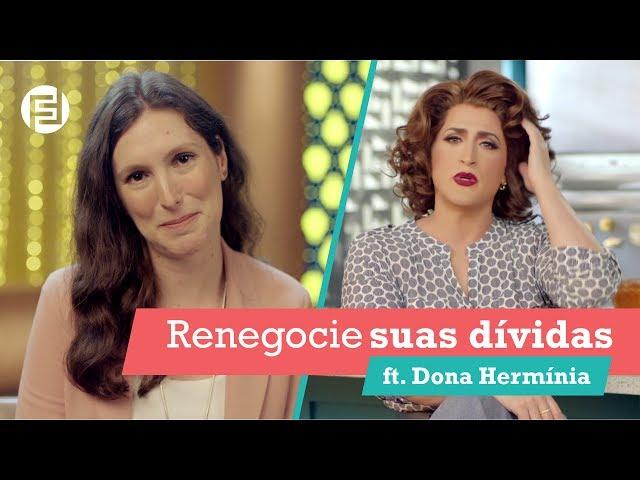 COMO RENEGOCIAR DÍVIDAS (ft. Dona Hermínia) | Finanças Femininas