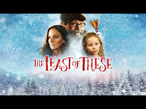 the-least-of-these:-a-christmas-story-(2018)-|-full-movie-|-tayla-lynn-|-g.-michael-nicolosi