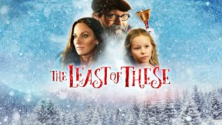 The Least Of These: A Christmas Story (2018) | Full Movie | Tayla Lynn | G. Michael Nicolosi