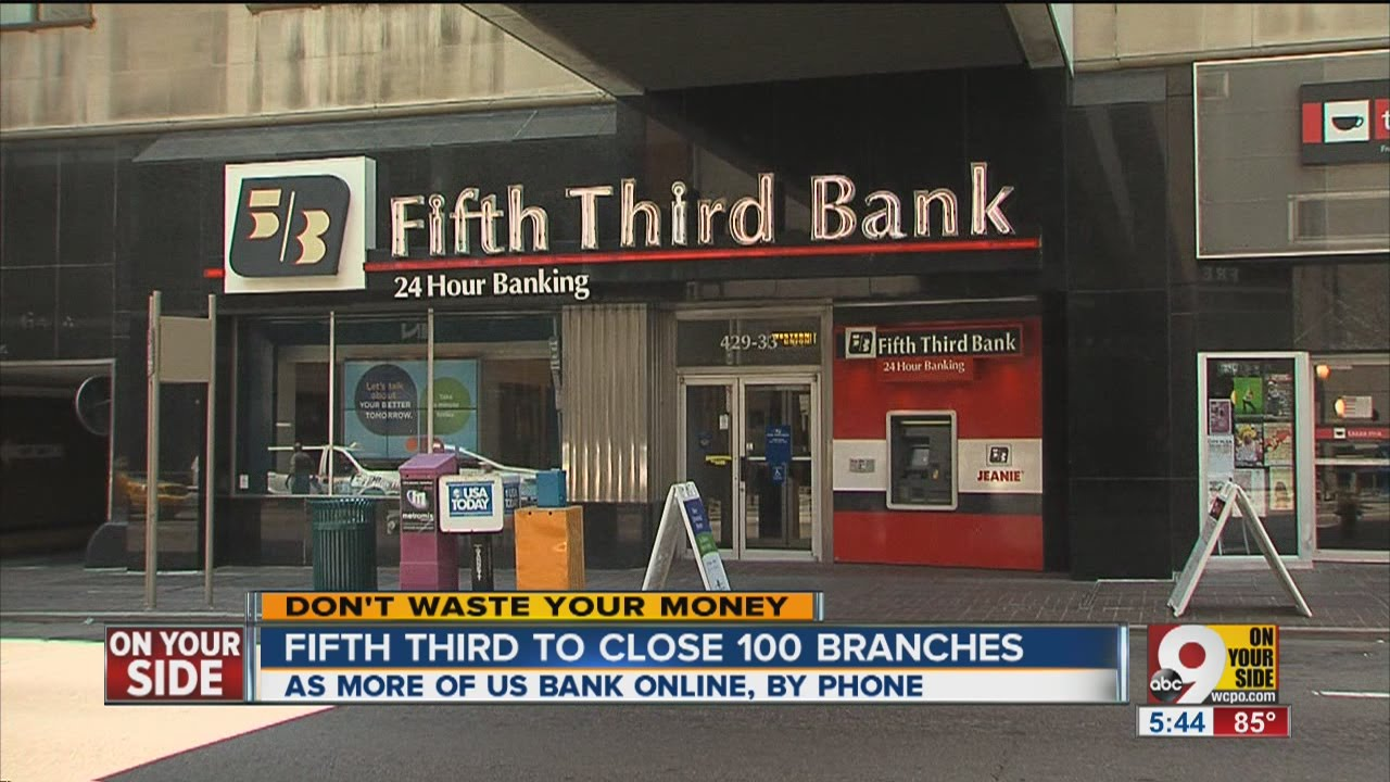 Fifth Third Bank To Close Locations Youtube