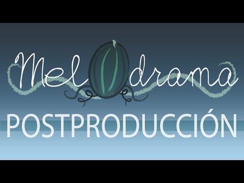MelOdrama - Postproducción I