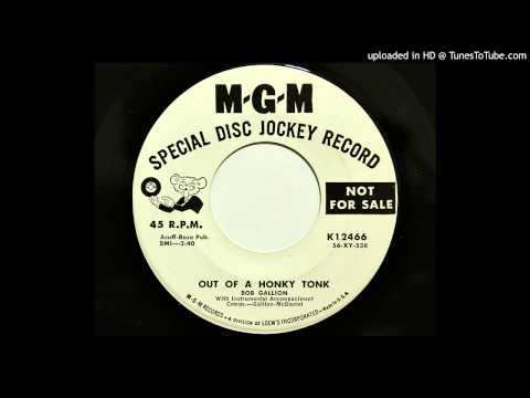 Bob Gallion - Out Of A Honky Tonk (MGM 12466) [1957 country]